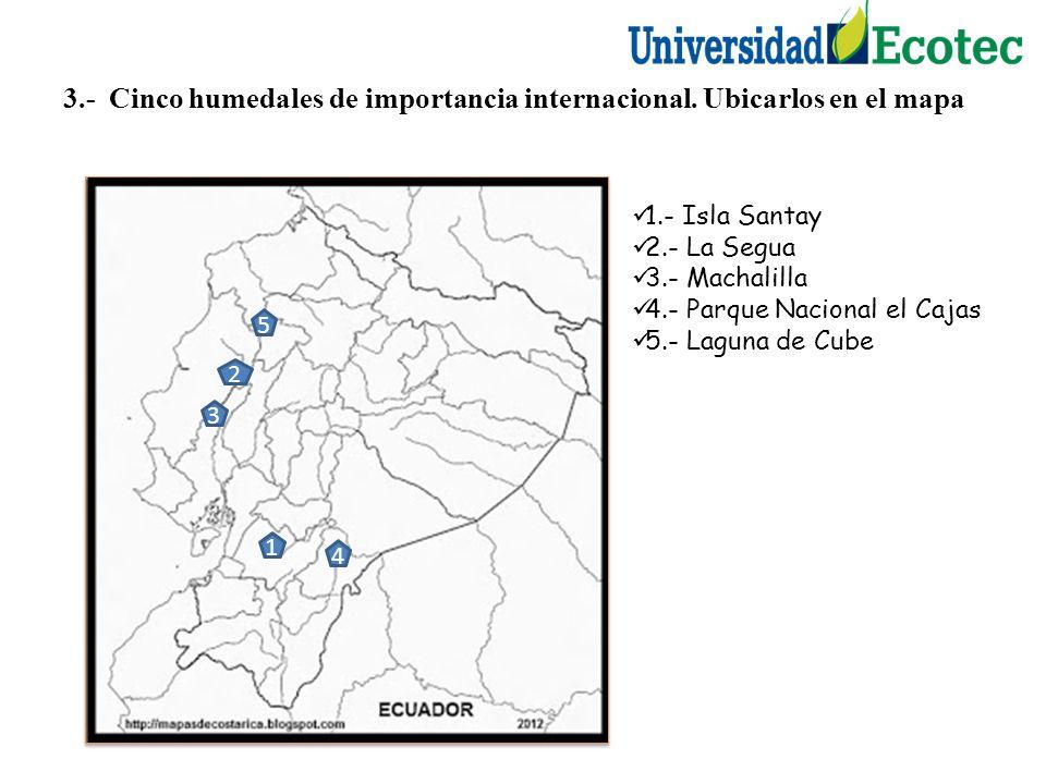 3.- Cinco humedales de importancia internacional.