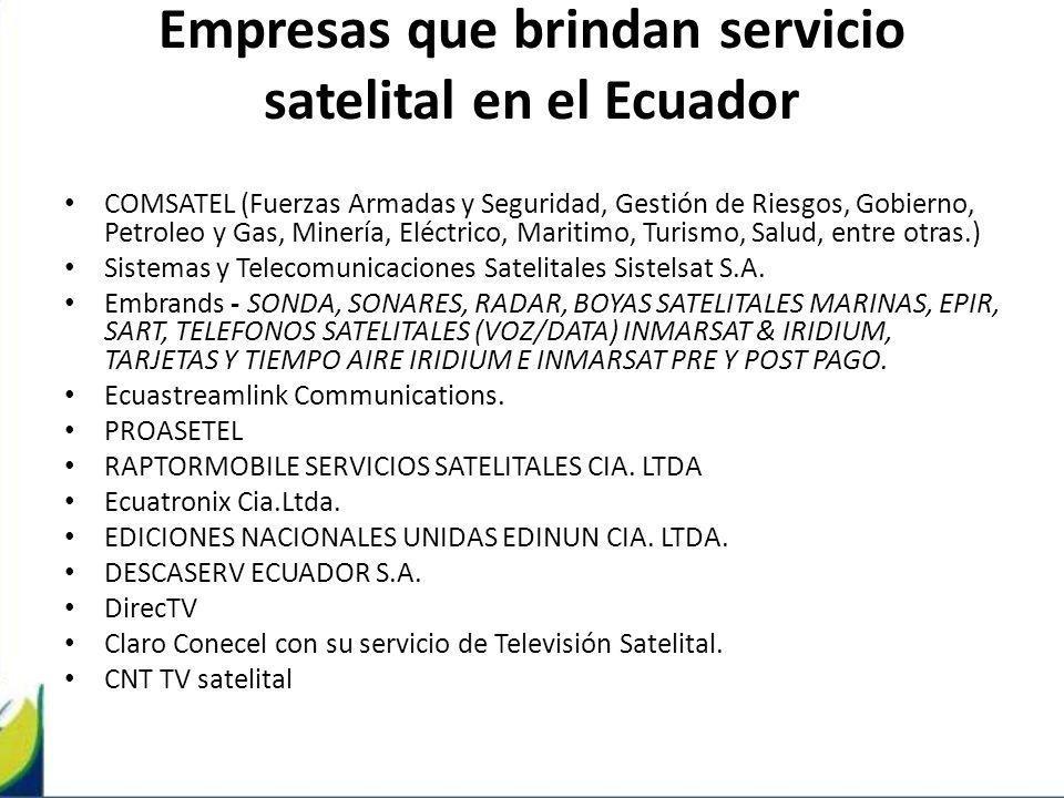 Empresas que brindan servicio satelital en el Ecuador COMSATEL (Fuerzas Armadas y Seguridad, Gestión de Riesgos, Gobierno, Petroleo y Gas, Minería, El