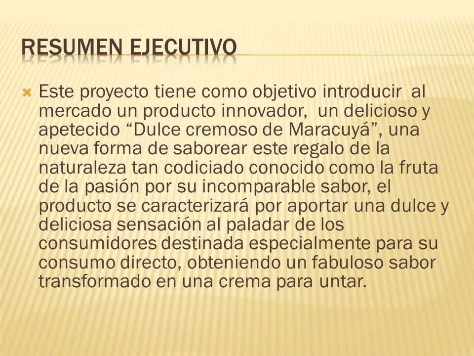 Este proyecto tiene como objetivo introducir al mercado un producto innovador, un delicioso y apetecido Dulce cremoso de Maracuyá, una nueva forma de