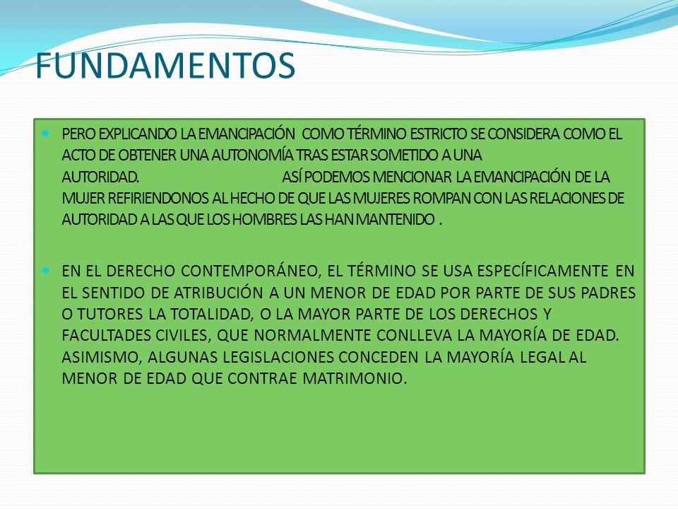 LA EMANCIPACION DESDE UN PUNTO DE VISTA ETIMOLÓGICO, EMANCIPACIÓN SIGNIFICA LIBERACIÓN.