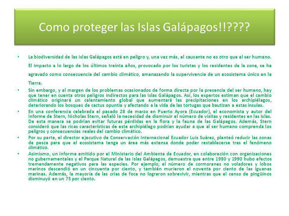 El mayor problema actual que afecta a la biodiversidad de la islas son las especies introducidas de plantas y animales, son una gran amenaza para las especies endémicas de las Galápagos.
