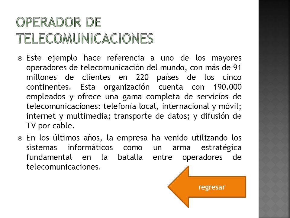 Este ejemplo hace referencia a uno de los mayores operadores de telecomunicación del mundo, con más de 91 millones de clientes en 220 países de los ci