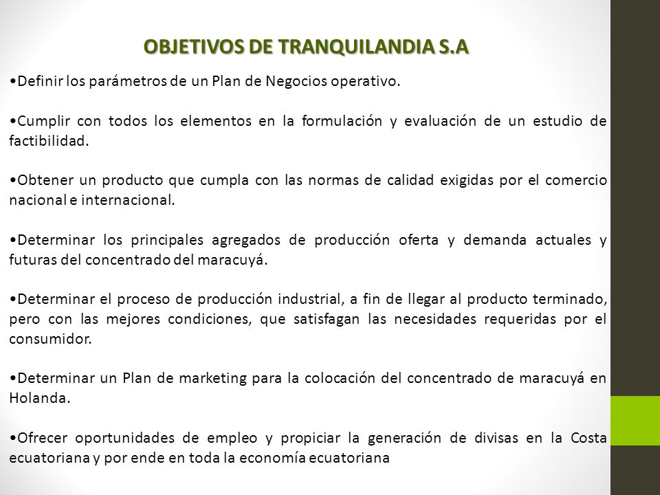 OBJETIVOS DE TRANQUILANDIA S.A Definir los parámetros de un Plan de Negocios operativo.
