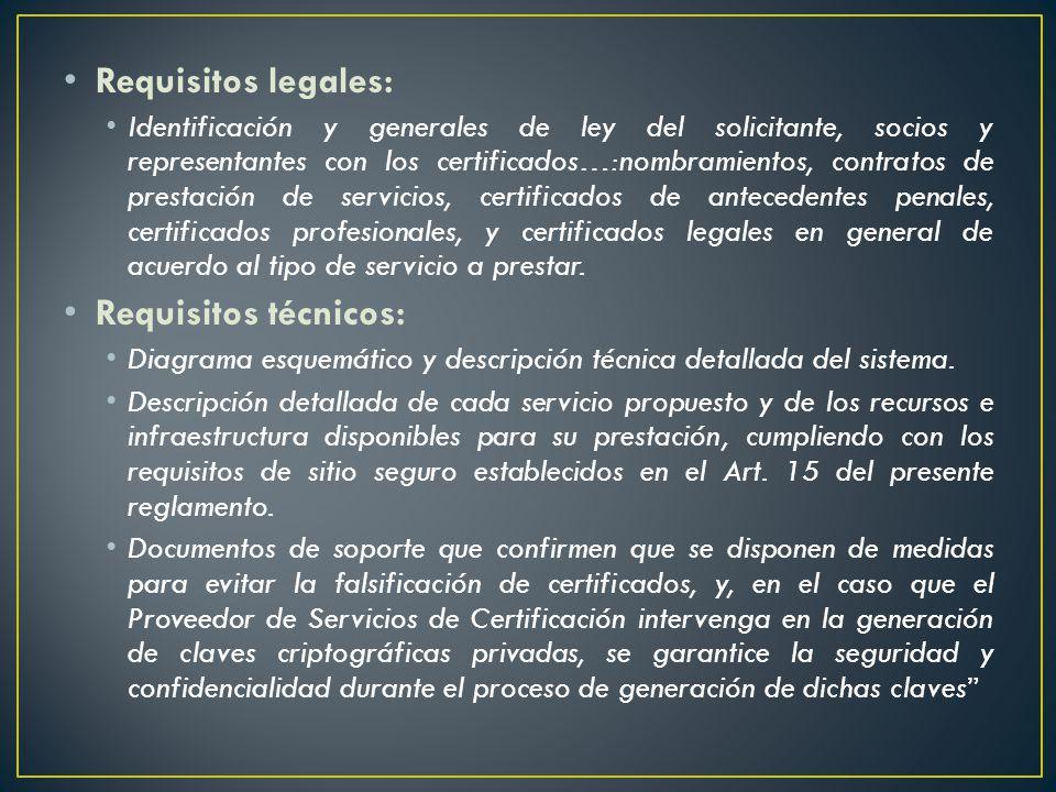 Nuestra Ley de Comercio Electrónico, ha puesto especial énfasis, para que dichas Entidades además de cumplir con todos los requisitos legales y técnicos que exige la normativa vigente, cumpla con ciertos requisitos que demuestren solvencia técnica, logística y financiera.