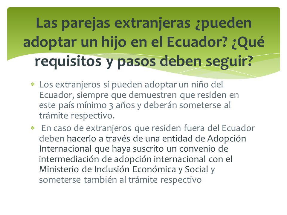 Los extranjeros sí pueden adoptar un niño del Ecuador, siempre que demuestren que residen en este país mínimo 3 años y deberán someterse al trámite respectivo.