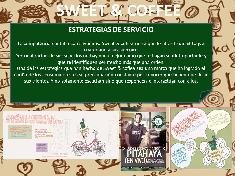 SWEET & COFFEE ESTRATEGIAS DE SERVICIO La competencia contaba con suvenires, Sweet & coffee no se quedó atrás le dio el toque Ecuatoriano a sus suveni