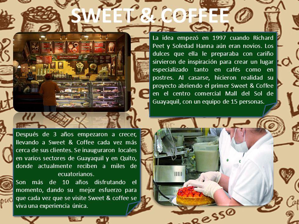 SWEET & COFFEE La idea empezó en 1997 cuando Richard Peet y Soledad Hanna aún eran novios. Los dulces que ella le preparaba con cariño sirvieron de in