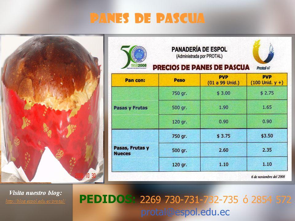 PANES DE PASCUA PEDIDOS: 2269 730-731-732-735 ó 2854 572 protal@espol.edu.ec Visita nuestro blog: http://blog.espol.edu.ec/protal/ http://blog.espol.edu.ec/protal/