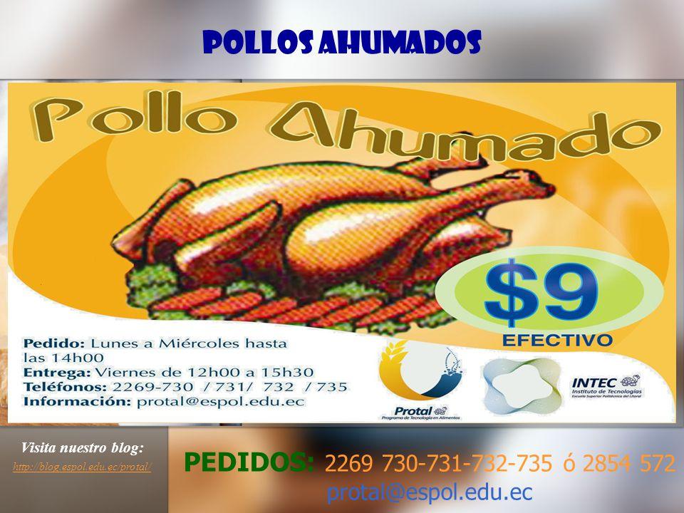 Pollos ahumados PEDIDOS: 2269 730-731-732-735 ó 2854 572 protal@espol.edu.ec Visita nuestro blog: http://blog.espol.edu.ec/protal/ http://blog.espol.edu.ec/protal/