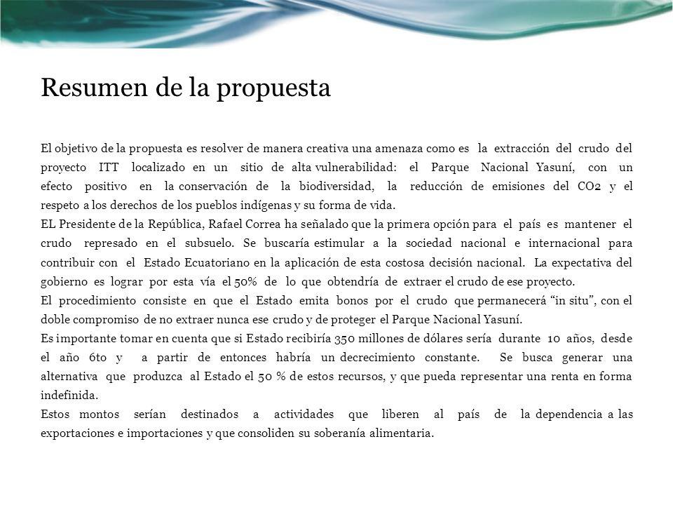 Resumen de la propuesta El objetivo de la propuesta es resolver de manera creativa una amenaza como es la extracción del crudo del proyecto ITT locali