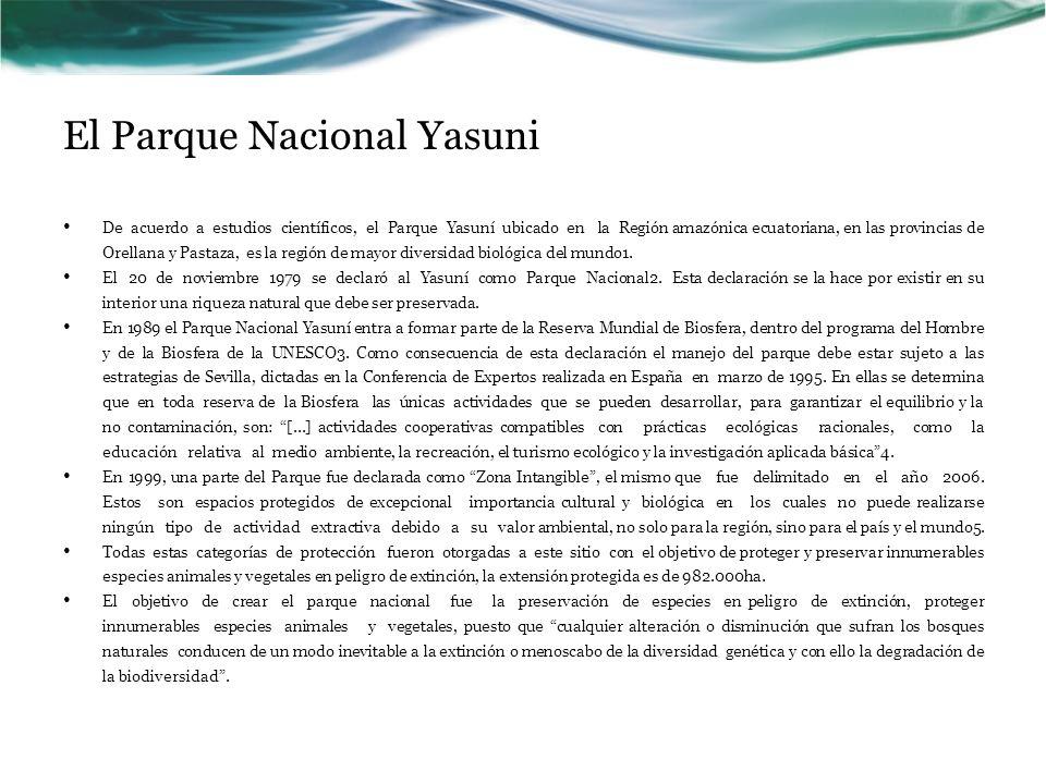 El Parque Nacional Yasuni De acuerdo a estudios científicos, el Parque Yasuní ubicado en la Región amazónica ecuatoriana, en las provincias de Orellan