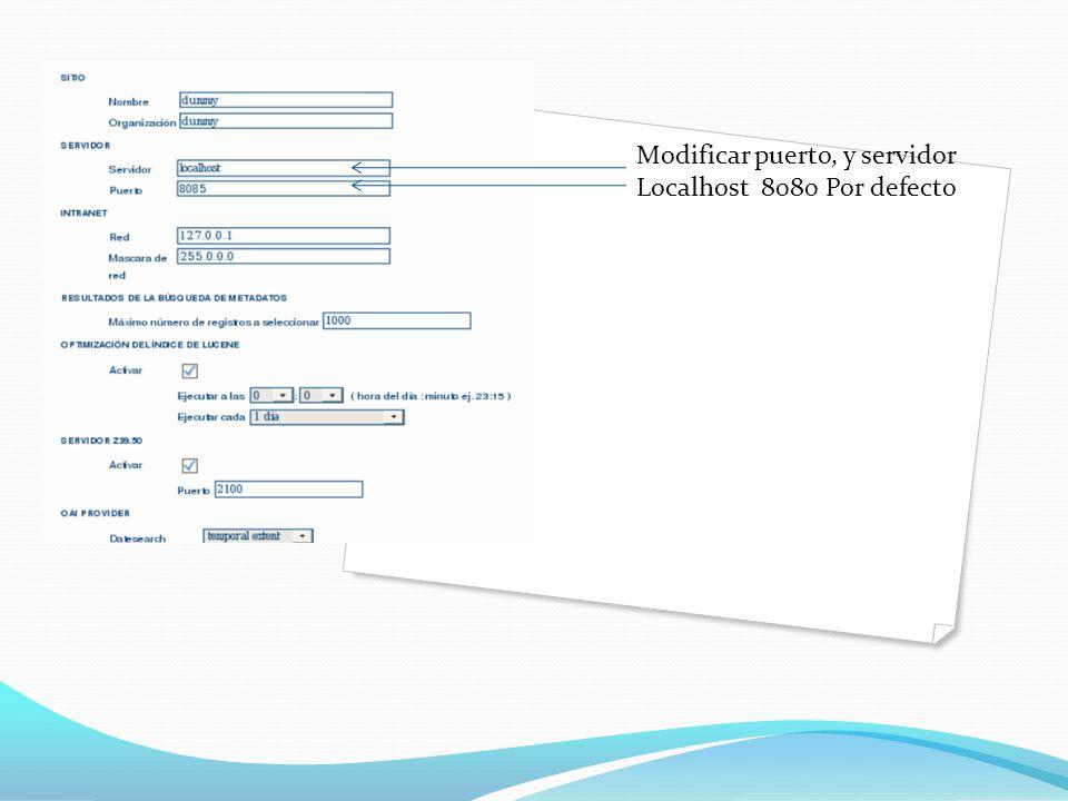 Configuración del sistema Modificar puerto, y servidor Localhost 8080 Por defecto