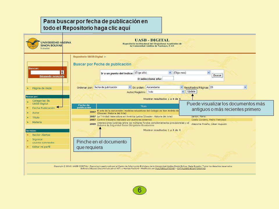 Para buscar por fecha de publicación en todo el Repositorio haga clic aquí Pinche en el documento que requiera 6 Puede visualizar los documentos más a