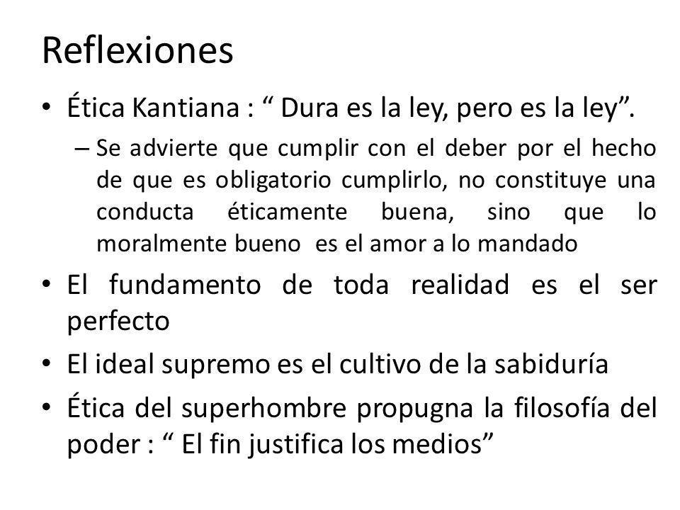 Reflexiones Ética Kantiana : Dura es la ley, pero es la ley. – Se advierte que cumplir con el deber por el hecho de que es obligatorio cumplirlo, no c