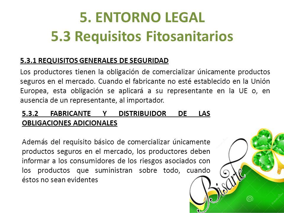 5.3.1 REQUISITOS GENERALES DE SEGURIDAD Los productores tienen la obligación de comercializar únicamente productos seguros en el mercado. Cuando el fa