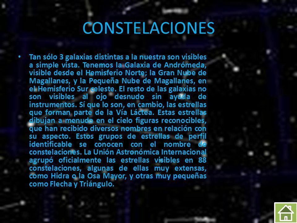 ESTRELLAS Son los elementos constitutivos más destacados de las galaxias.