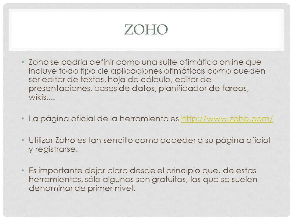 Zoho se podría definir como una suite ofimática online que incluye todo tipo de aplicaciones ofimáticas como pueden ser editor de textos, hoja de cálculo, editor de presentaciones, bases de datos, planificador de tareas, wikis,...