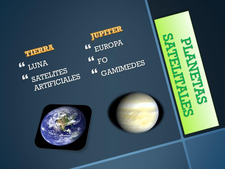 PLANETAS SATELITALES LUNA SATELITES ARTIFICIALES EUROPA FO GAMIMEDES