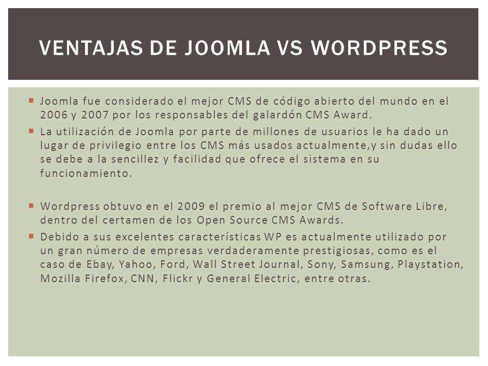 Joomla fue considerado el mejor CMS de código abierto del mundo en el 2006 y 2007 por los responsables del galardón CMS Award. La utilización de Jooml