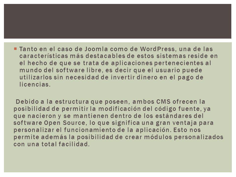 Tanto en el caso de Joomla como de WordPress, una de las características más destacables de estos sistemas reside en el hecho de que se trata de aplic