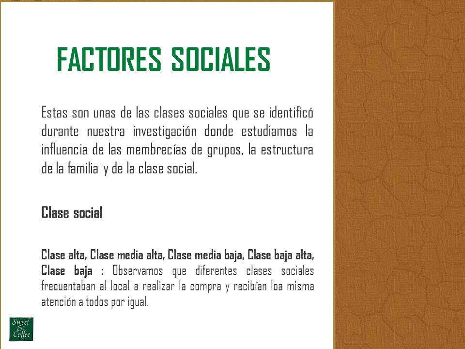 Estas son unas de las clases sociales que se identificó durante nuestra investigación donde estudiamos la influencia de las membrecías de grupos, la e