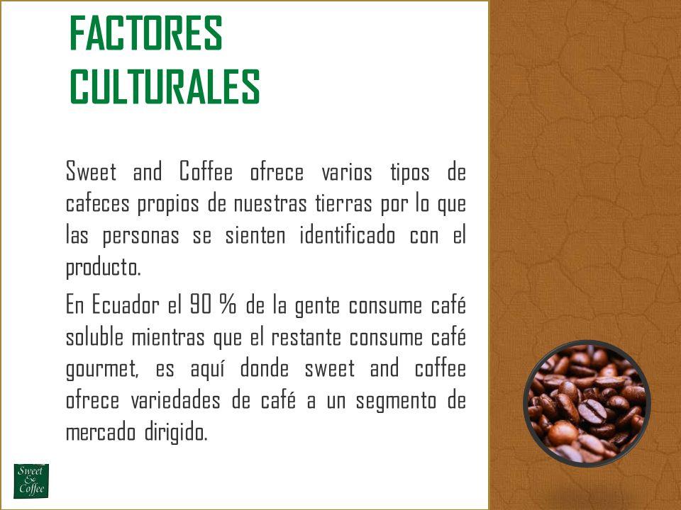 Sweet and Coffee ofrece varios tipos de cafeces propios de nuestras tierras por lo que las personas se sienten identificado con el producto. En Ecuado
