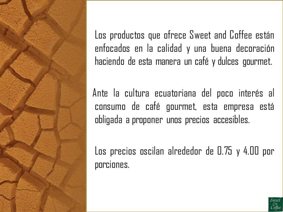 Los productos que ofrece Sweet and Coffee están enfocados en la calidad y una buena decoración haciendo de esta manera un café y dulces gourmet. Ante