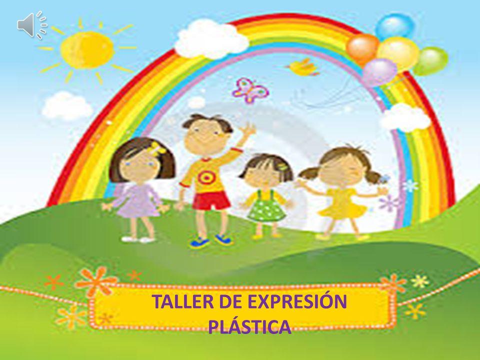 TALLER DE EXPRESIÓN PLÁSTICA