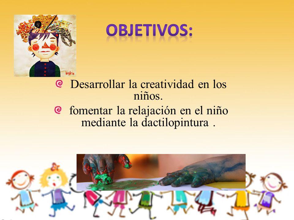 Desarrollar la creatividad en los niños.