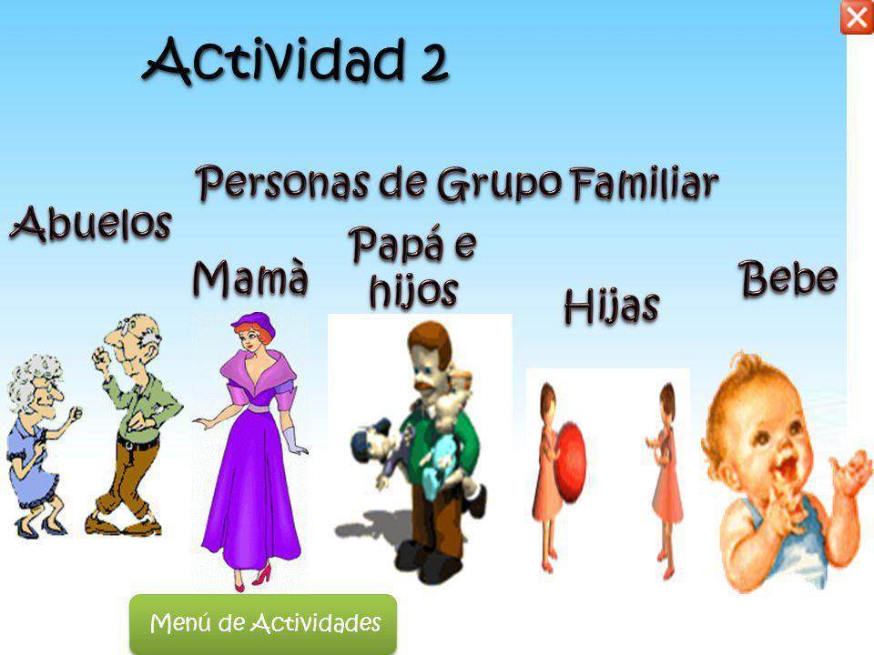 Actividad 1 Actividad 1 Actividad 1 Actividad 1 Identifica a que grupo perteneces Identifica a que grupo perteneces : NiñasNiñas Grupo Social NiñosNiñ