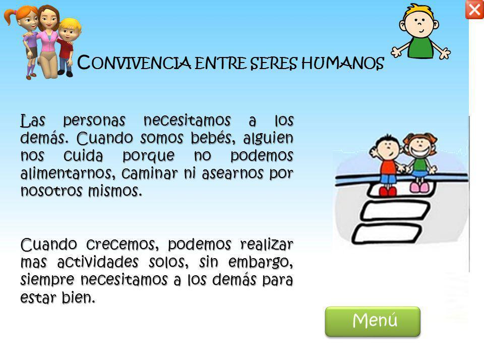 La convivencia entre seres humanos La Familia Los diferentes tipos de vivienda Actividades en familia Valores en familia Mi Familia M ENÚ DE CONTENIDO