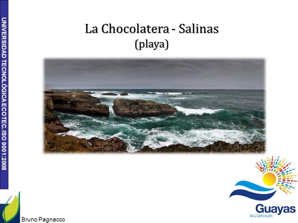 UNIVERSIDAD TECNOLÓGICA ECOTEC. ISO 9001:2008 Bruno Pagnacco 11 La Chocolatera - Salinas (playa)