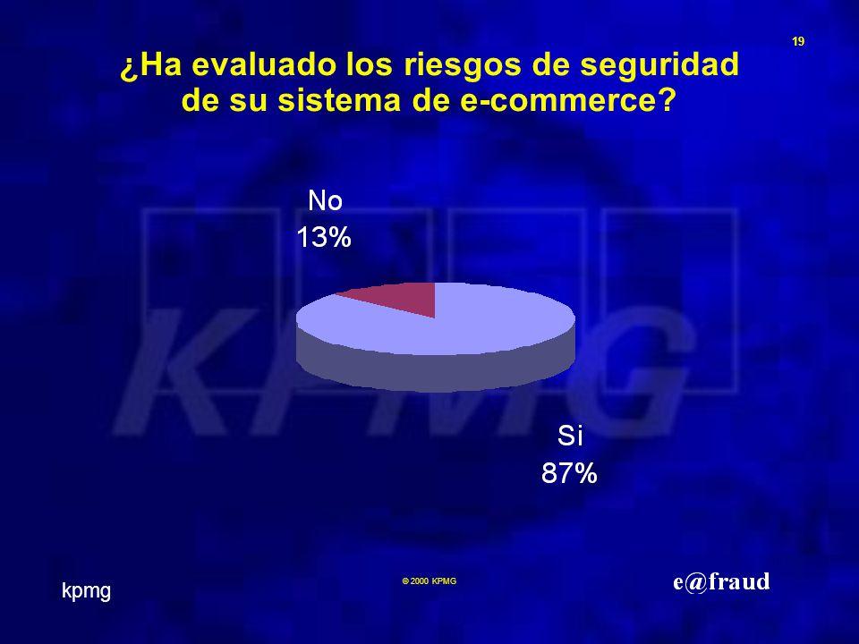 kpmg 19 © 2000 KPMG ¿Ha evaluado los riesgos de seguridad de su sistema de e-commerce