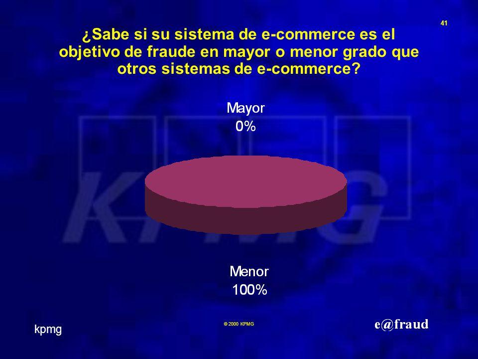 kpmg 41 © 2000 KPMG ¿Sabe si su sistema de e-commerce es el objetivo de fraude en mayor o menor grado que otros sistemas de e-commerce