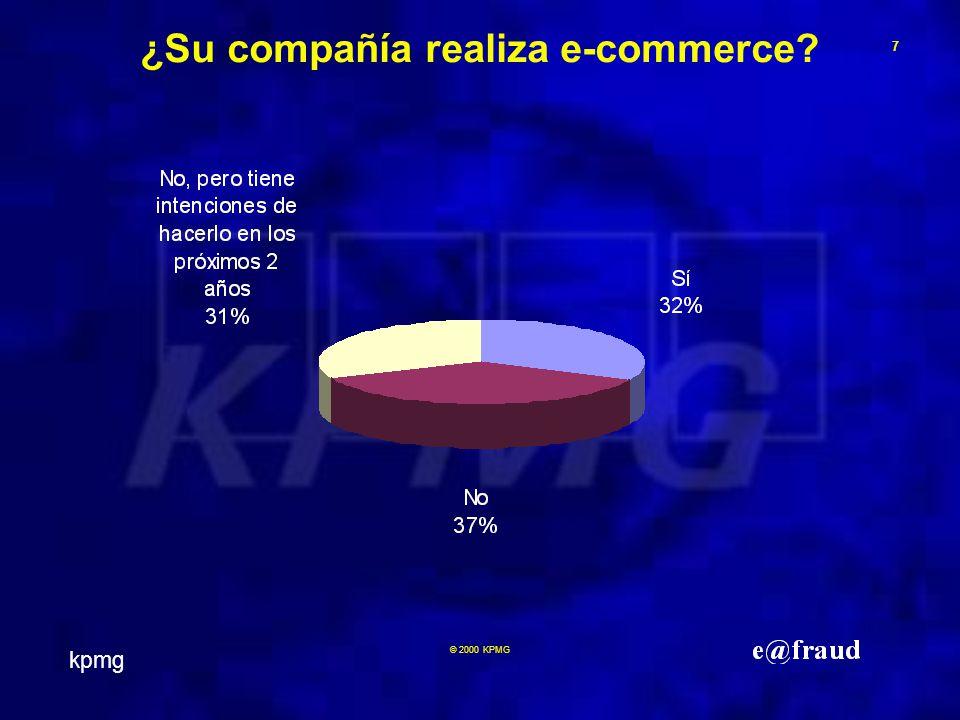 kpmg 7 © 2000 KPMG ¿Su compañía realiza e-commerce