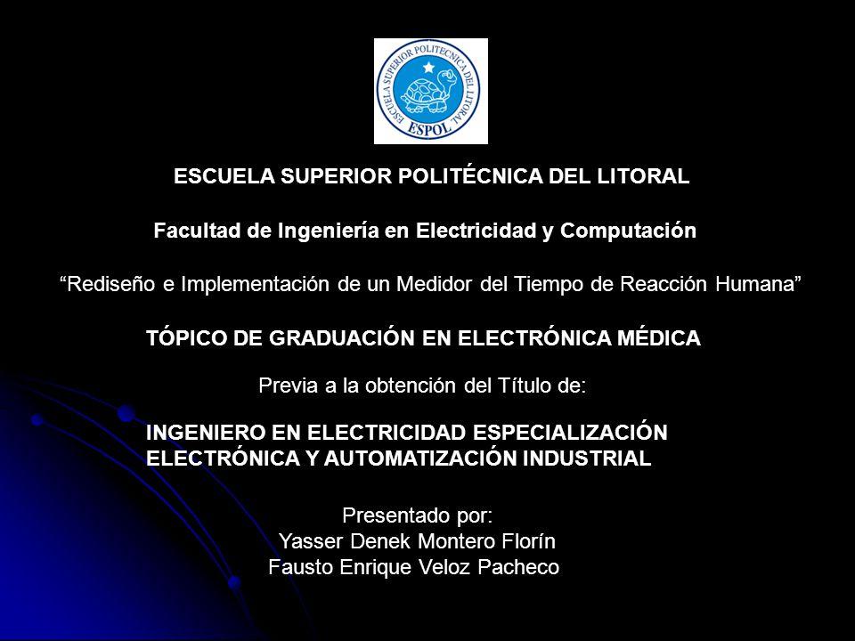 ESCUELA SUPERIOR POLITÉCNICA DEL LITORAL Facultad de Ingeniería en Electricidad y Computación Rediseño e Implementación de un Medidor del Tiempo de Re