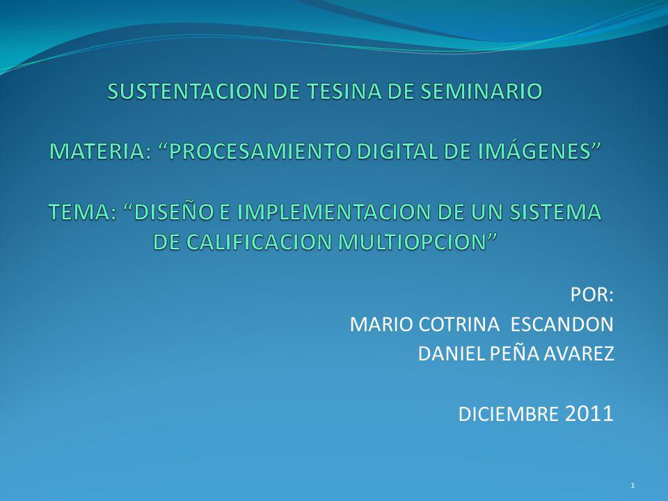 POR: MARIO COTRINA ESCANDON DANIEL PEÑA AVAREZ DICIEMBRE 2011 1