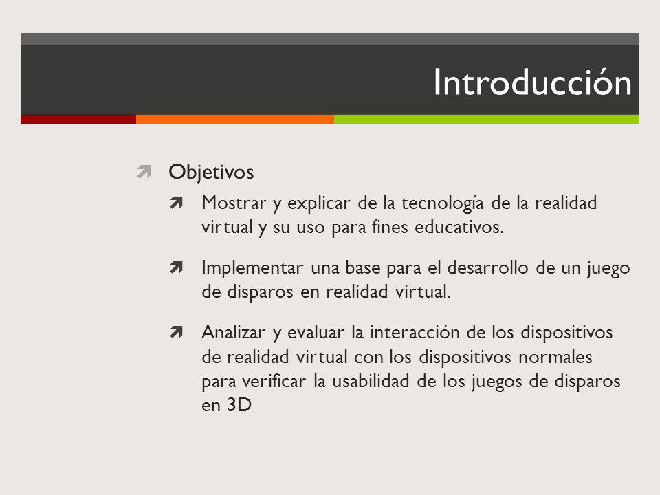 Introducción Objetivos Mostrar y explicar de la tecnología de la realidad virtual y su uso para fines educativos. Implementar una base para el desarro