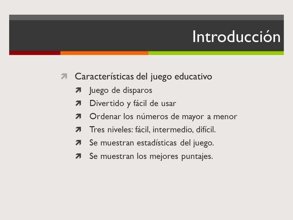 Introducción Características del juego educativo Juego de disparos Divertido y fácil de usar Ordenar los números de mayor a menor Tres niveles: fácil,