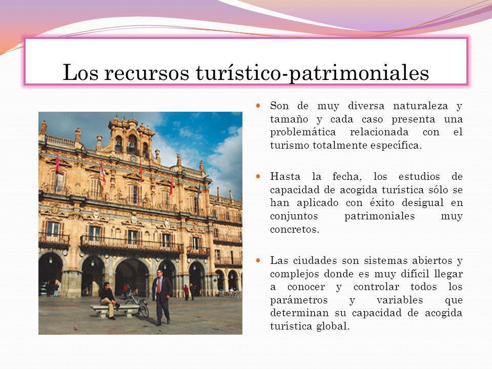 Los recursos turístico-patrimoniales Son de muy diversa naturaleza y tamaño y cada caso presenta una problemática relacionada con el turismo totalment