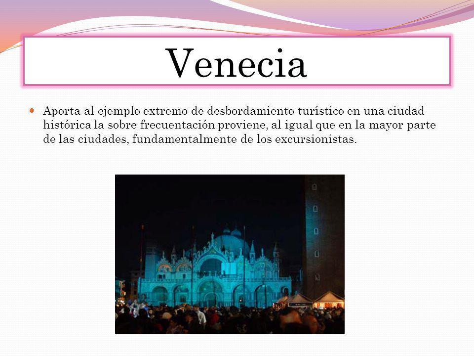 Venecia Aporta al ejemplo extremo de desbordamiento turístico en una ciudad histórica la sobre frecuentación proviene, al igual que en la mayor parte