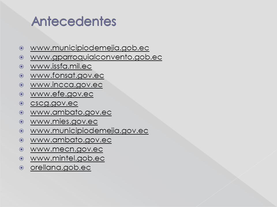 www.municipiodemejia.gob.ec www.gparroquialconvento.gob.ec www.issfa.mil.ec www.fonsat.gov.ec www.incca.gov.ec www.efe.gov.ec cscg.gov.ec www.ambato.gov.ec www.mies.gov.ec www.municipiodemejia.gov.ec www.ambato.gov.ec www.mecn.gov.ec www.mintel.gob.ec orellana.gob.ec