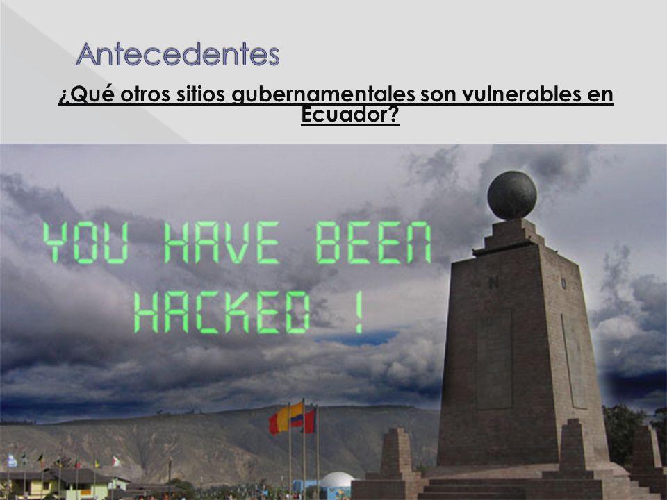 ¿Qué otros sitios gubernamentales son vulnerables en Ecuador