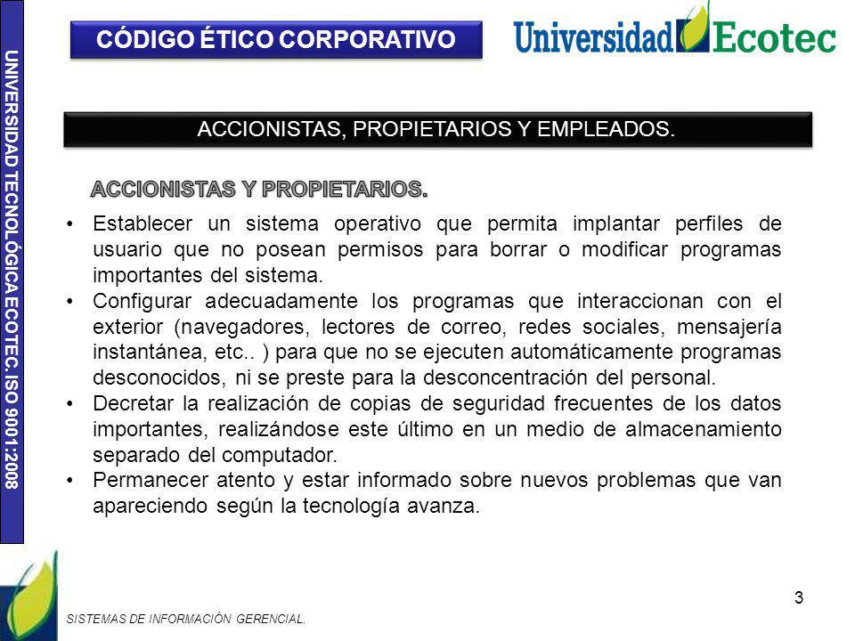 UNIVERSIDAD TECNOLÓGICA ECOTEC. ISO 9001:2008 3 Establecer un sistema operativo que permita implantar perfiles de usuario que no posean permisos para