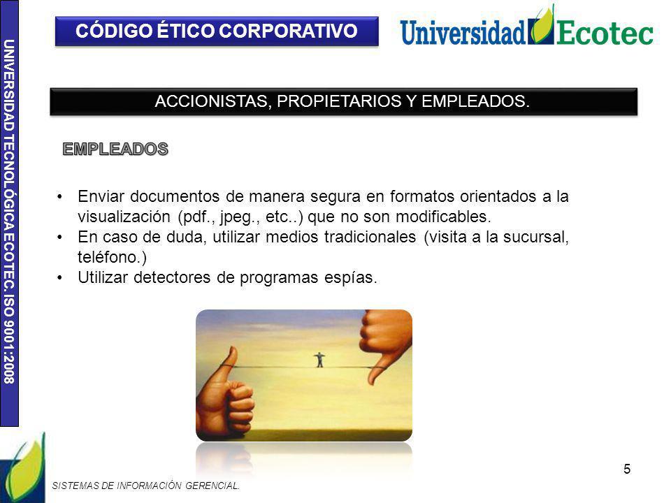 UNIVERSIDAD TECNOLÓGICA ECOTEC. ISO 9001:2008 5 CÓDIGO ÉTICO CORPORATIVO ACCIONISTAS, PROPIETARIOS Y EMPLEADOS. Enviar documentos de manera segura en
