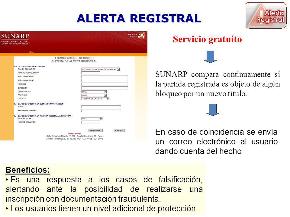 ALERTA REGISTRAL Servicio gratuito SUNARP compara continuamente si la partida registrada es objeto de algún bloqueo por un nuevo título.