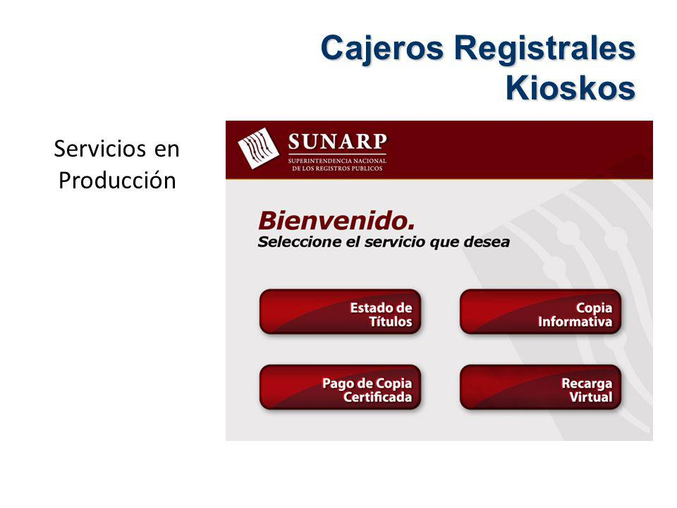 Servicios en Producción Cajeros Registrales Kioskos
