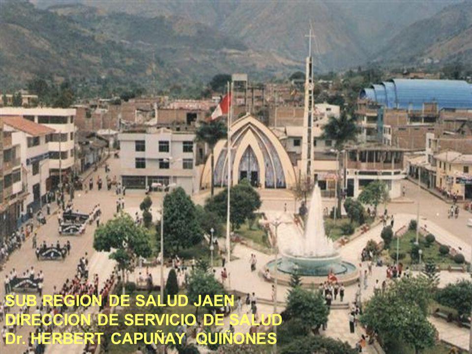SUB REGION DE SALUD JAEN DIRECCION DE SERVICIO DE SALUD Dr. HERBERT CAPUÑAY QUIÑONES
