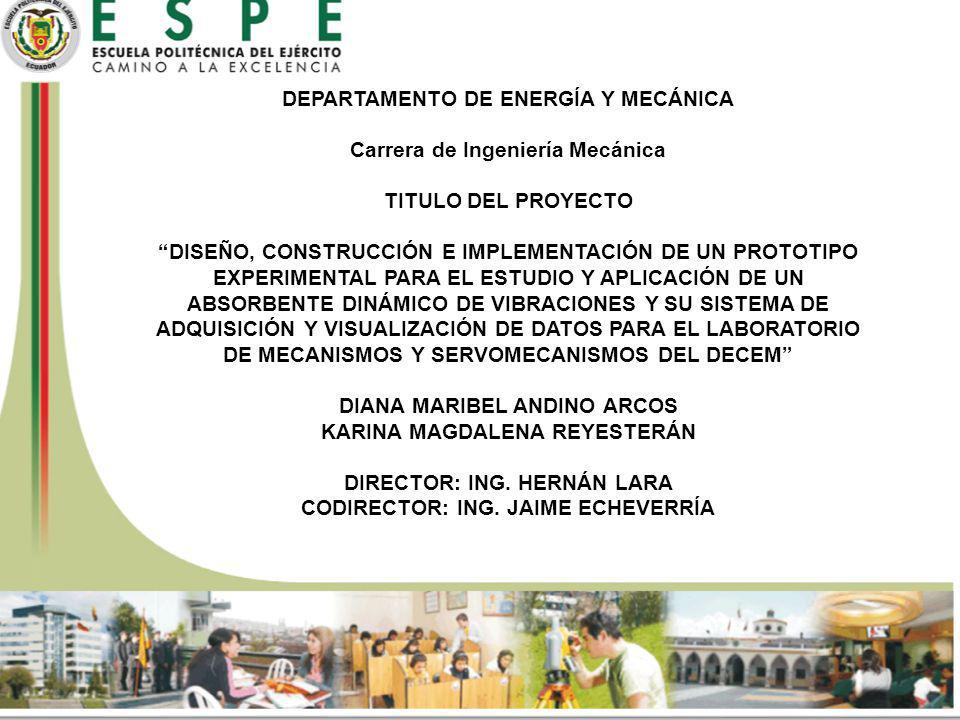 DEPARTAMENTO DE ENERGÍA Y MECÁNICA Carrera de Ingeniería Mecánica TITULO DEL PROYECTO DISEÑO, CONSTRUCCIÓN E IMPLEMENTACIÓN DE UN PROTOTIPO EXPERIMENT