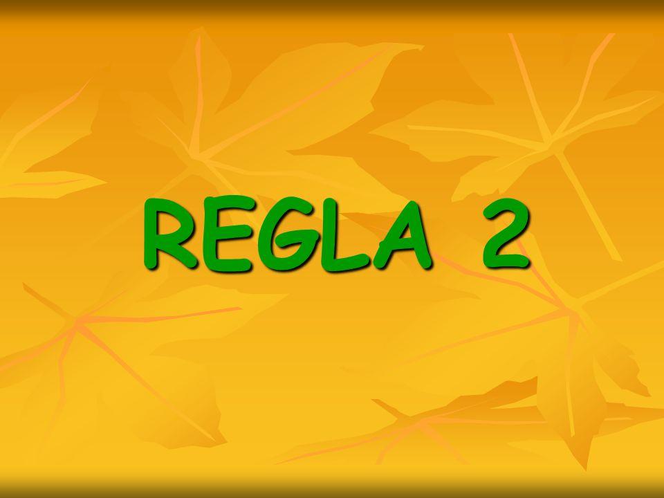 REGLA 2